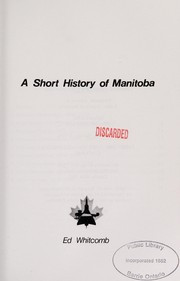Cover of: A short history of Manitoba | Edward A. Whitcomb