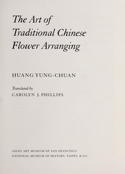 Cover of: The art of traditional Chinese flower arranging