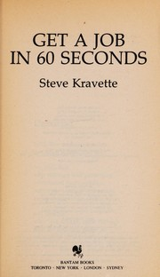 Cover of: Get a Job In Sixty Seconds | Steve Kravette