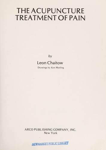 The acupuncture treatment of pain by Leon Chaitow