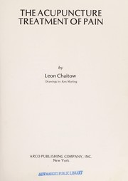 Cover of: The acupuncture treatment of pain | Leon Chaitow