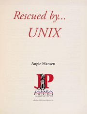 Cover of: Rescued by-- UNIX | August Hansen