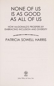 Cover of: None of us is as good as all of us | Patricia Sowell Harris