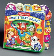 Cover of: What's That Noise?: All About Farm Sounds (Fisher-Price Little Tab Playbooks)