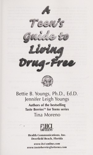 A teen's guide to living drug-free by Bettie B. Youngs