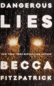 Cover of: Dangerous lies | Becca Fitzpatrick