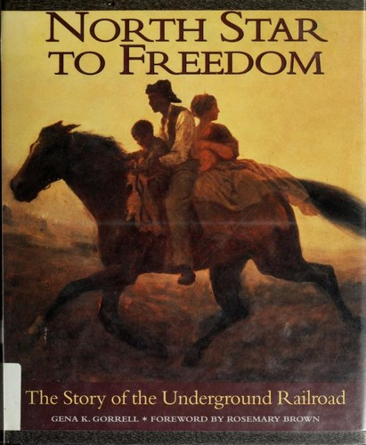 North star to freedom by Gena K. Gorrell
