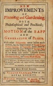 Cover of: New improvements of planting and gardening, both philosophical and practical
