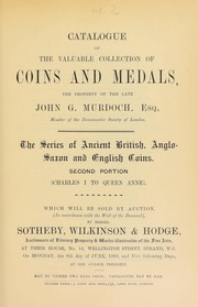 Cover of: Catalogue of the valuable collection of coins and medals, the property of the late John G. Murdoch, Esq., ... | Sotheby, Wilkinson & Hodge