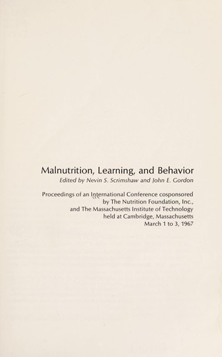 Malnutrition, learning, and behavior by International Conference on Malnutrition, Learning, and Behavior Massachusetts Institute of Technology 1967.