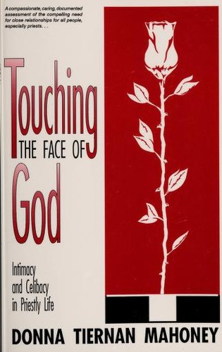 Touching the face of God by Donna Tiernan Mahoney
