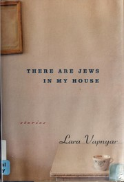 Cover of: There are Jews in my house | Lara Vapnyar