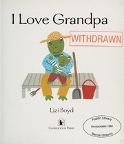 Cover of: I love Grandpa