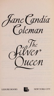 Cover of: The silver queen | Jane Candia Coleman
