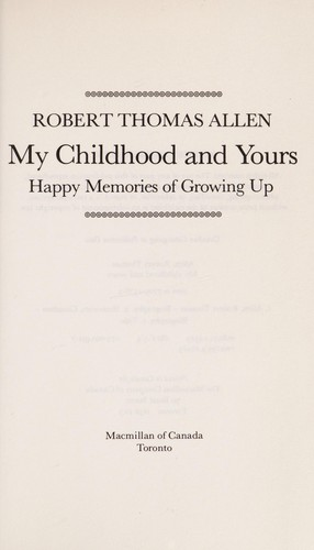 My childhood and yours by Robert Thomas Allen