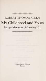 Cover of: My childhood and yours | Robert Thomas Allen