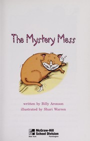 Cover of: The Mystery Mess (Leveled Books) | Billy Aronson