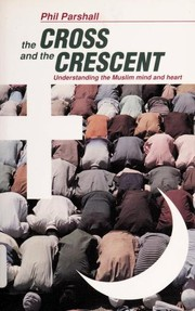 Cover of: The cross and the crescent | Phil Parshall