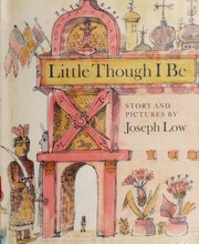 Cover of: Little though I be | Joseph Low