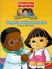 Fisher Price LIttle People Sonya Lee Visits the Doctor (Fisher Price Little People Step By Step Books)