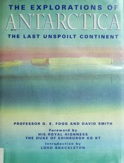 Cover of: The explorations of Antarctica : the last unspoilt continent |