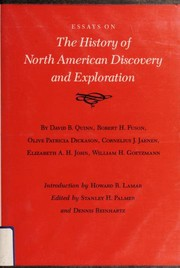 Cover of: Essays on the history of North American discovery and exploration | by David B. Quinn ... [et al.] ; introduction by Howard R. Lamar ; edited by Stanley H. Palmer and Dennis Reinhartz.