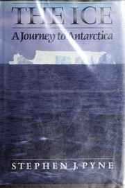 Cover of: The Ice: A Journey to Antarctica |