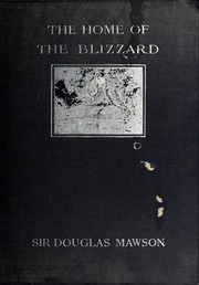 Cover of: The home of the blizzard | Mawson, Douglas Sir