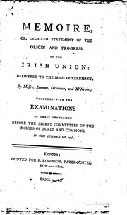 Cover of: Memoire, or, Detailed statement of the origin and progress of the Irish Union |