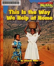 Cover of: This is the way we help at home | Amanda Miller