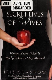 Cover of: The secret lives of wives : women share what it really takes to stay married |