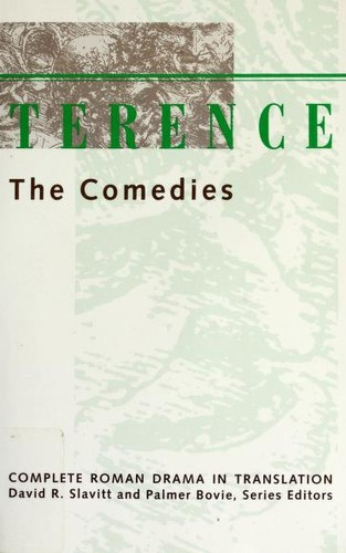 Terence, the comedies by Publius Terentius Afer