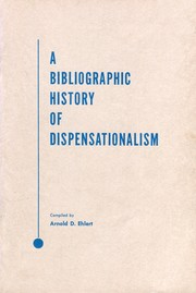 A Bibliographic History of Dispensationalism