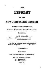 Cover of: The Liturgy of the New Jerusalem Church: Respectfully Recommended to the Use of the Societies of ... |