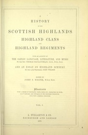 Cover of: A history of the Scottish Highlands, Highland clans and Highland regiments |