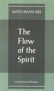 Cover of: Flow of the Spirit, The | Nee, Watchman.