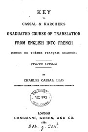 Cover of: The graduated course of translation from English into French, ed. by C. Cassal and T. Karcher ... |