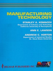 Cover of: Manufacturing technology | Stanley A. Komacek