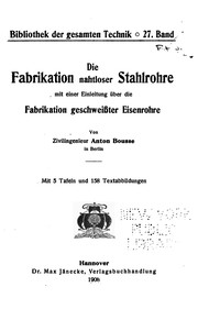 Cover of: Die Fabrikation nahtloser Stahlrohre |