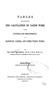 Cover of: Tables for Facilitating the Calculation of Earth Work in the Cuttings and Embankments of ... |