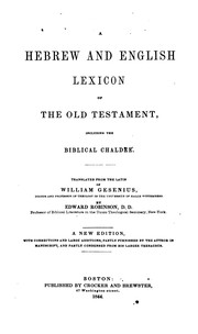 Cover of: A Hebrew and English lexicon of the Old Testament, including the Biblical Chaldee