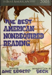 Cover of: The best American nonrequired reading, 2005 | edited by Dave Eggers ; introduction by Beck.