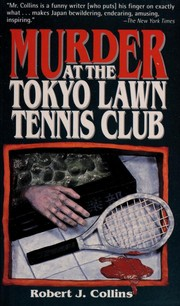 Cover of: Murder at the Tokyo Lawn Tennis Club | Robert J. Collins