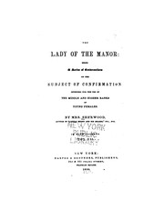 Cover of: The Lady of the Manor: Being a Series of Conversations on the Subject of Confirmation Intended ... |