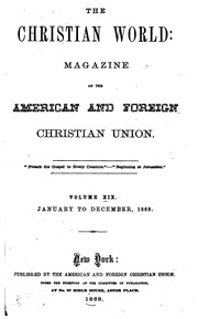 The Christian World: The Magazine of the American and Foreign Christian Union.