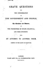 Cover of: Grave questions for the consideration of the government and people, of the churchman and ... |