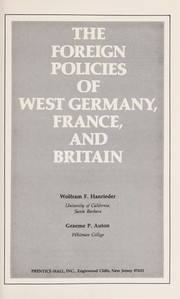 Cover of: The foreign policies of West Germany, France, and Britain | Hanrieder, Wolfram F.
