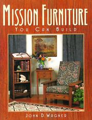 Mission Furniture You Can Build by John D. Wagner