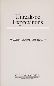 Cover of: Unrealistic expectations | Barbra Goodyear Minar