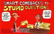 Cover of: Smart Comebacks to Stupid Questions | Richard Porteus